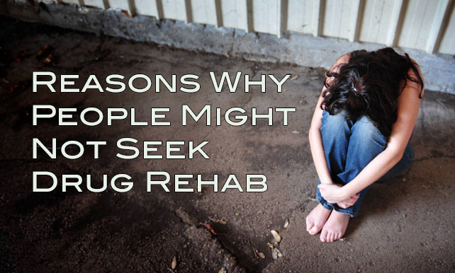 Why People Might Not Seek Rehab